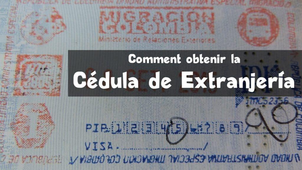Cédula de extranjería: le document d'identité des expats'