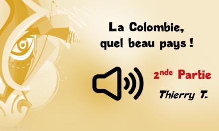 La Colombie : quel beau pays ! (deuxième partie)