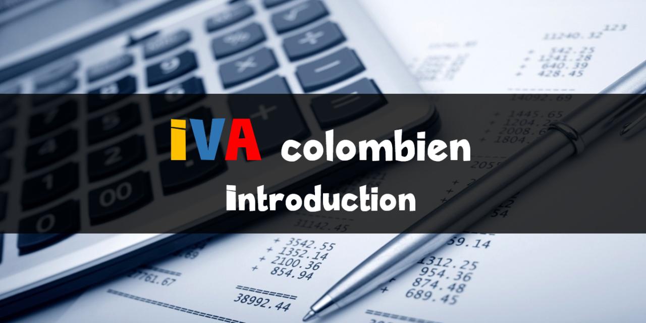 IVA colombien – Introduction à la TVA colombienne