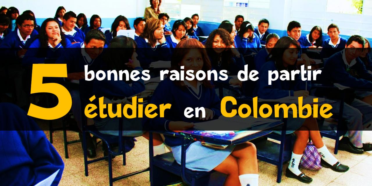 Etudier en Colombie : 5 bonnes raisons
