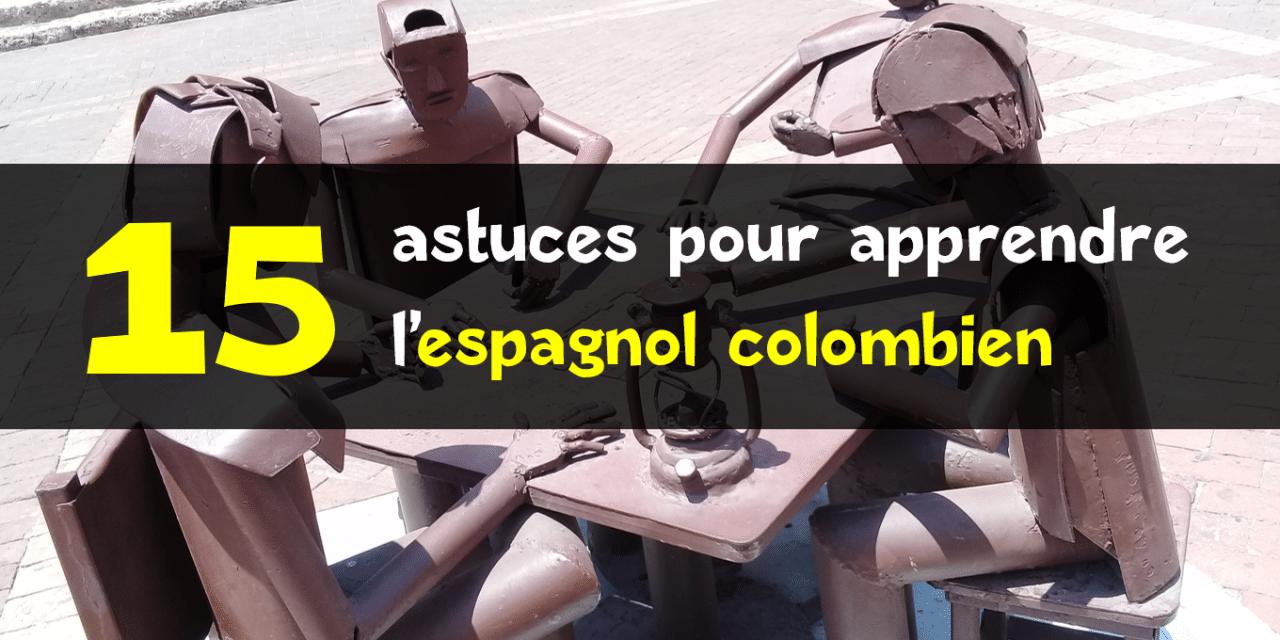 Espagnol de Colombie : 15 conseils pour l'apprendre