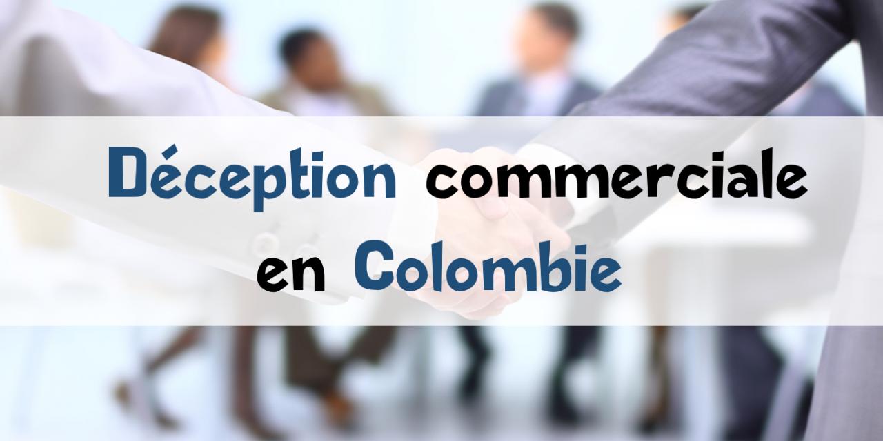 Ma plus grande déception commerciale en Colombie