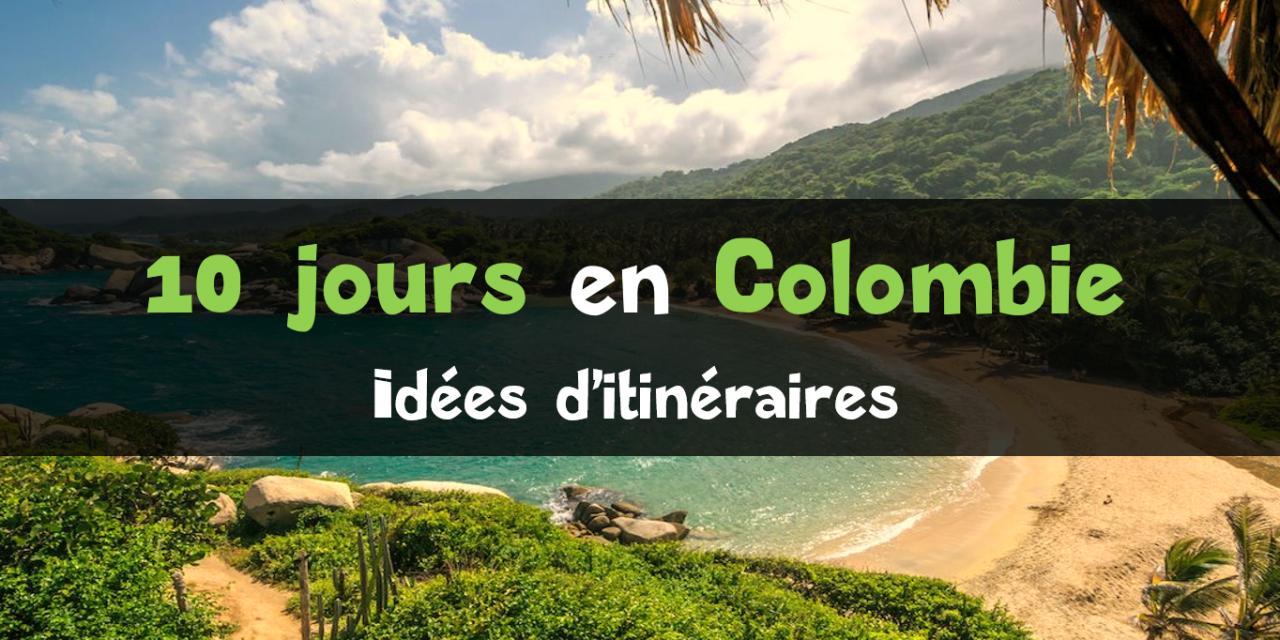 10 jours en Colombie : itinéraire