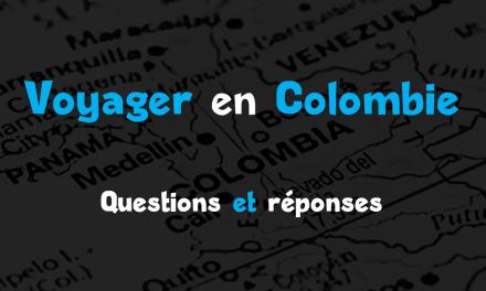Voyager en Colombie : questions fréquentes