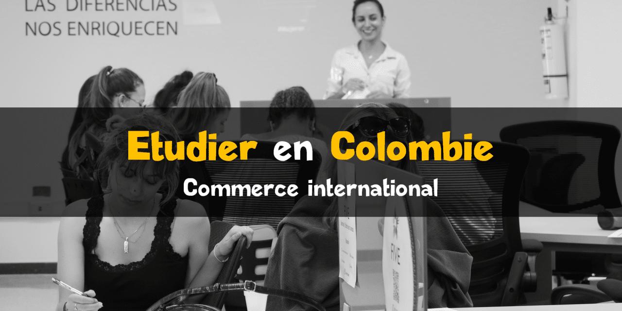 Etudier le commerce international en Colombie