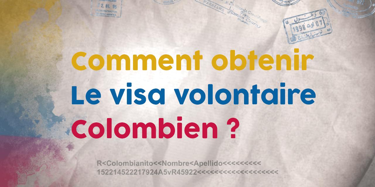 Visa de Volontaire en Colombie : Comment l'obtenir ?