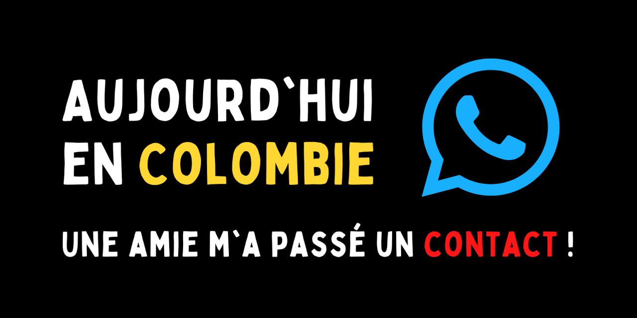 Aujourd'hui en Colombie : Une amie m'a passé un contact !
